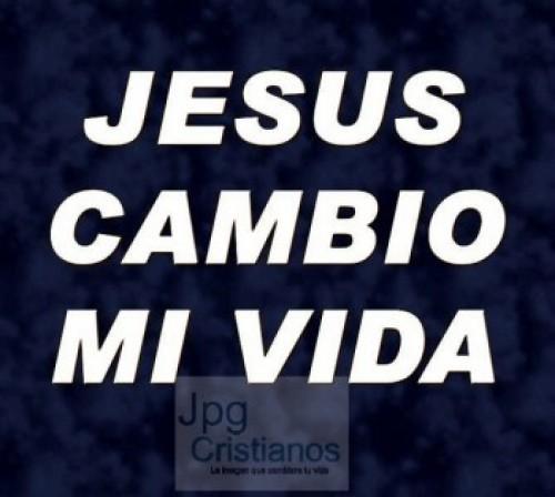 Jesús cambio mi vida