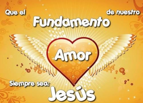 El Fundamente de nuestro amor es Jesus