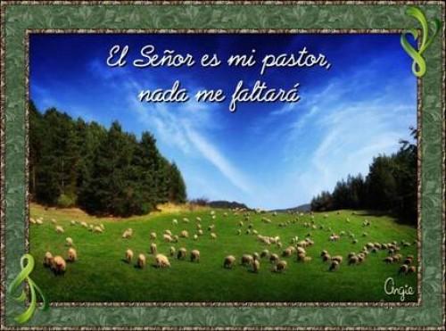 El Señor es mi pastor, nada me faltara