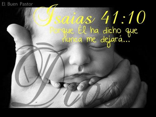 ISAÍAS 41.10 Isaías 41:10 No temas porque yo estoy contigo