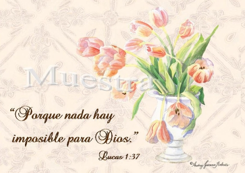 T 109 Tulipanes. Porque nada hay imposible para Dios Nada hay imposible para Dios