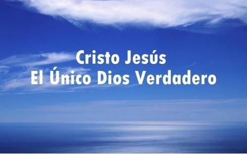 El unico Dios verdadero Sublime Jesús  Reflexión Cristiana