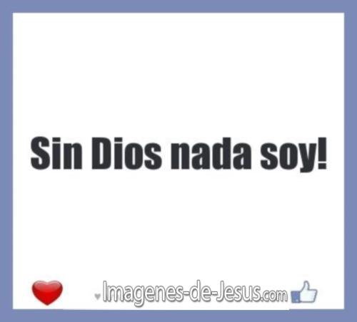 Sin Dios no soy nada
