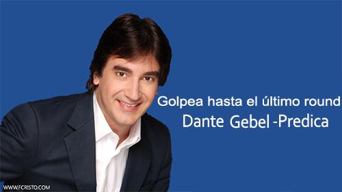Golpea hasta el último round Golpea hasta el último round Dante Gebel