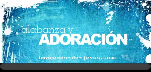 adoracion e1381977248872 Una hora de alabanza y adoración Música Cristiana