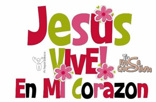 Jesús vive en mi corazón