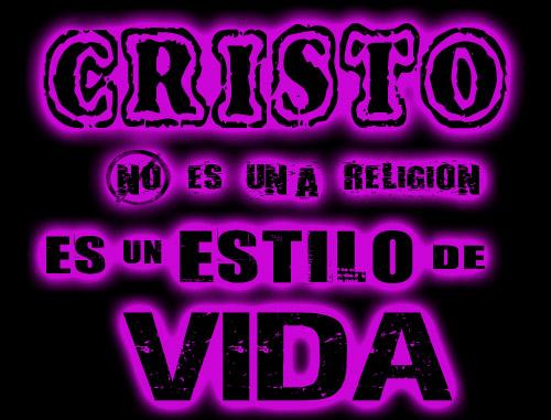 Cristo no es una religion es un estilo de vida